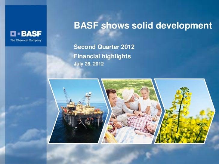 BASF shows solid development                                                Second Quarter 2012                           ...