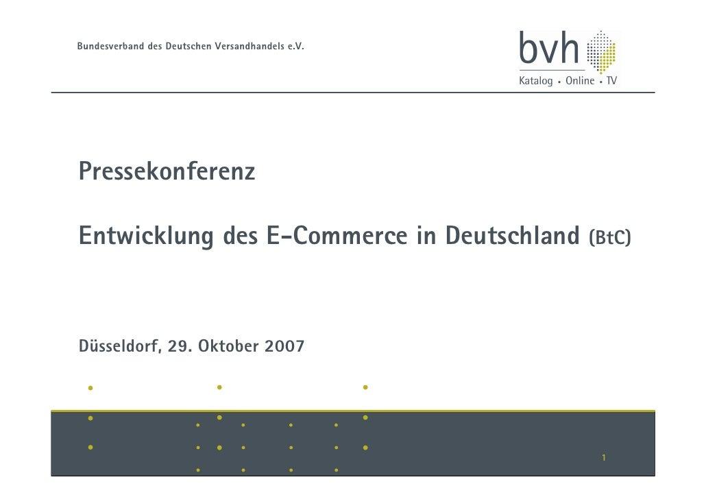 Bundesverband des Deutschen Versandhandels e.V.     Pressekonferenz  Entwicklung des E-Commerce in Deutschland (BtC)    Dü...
