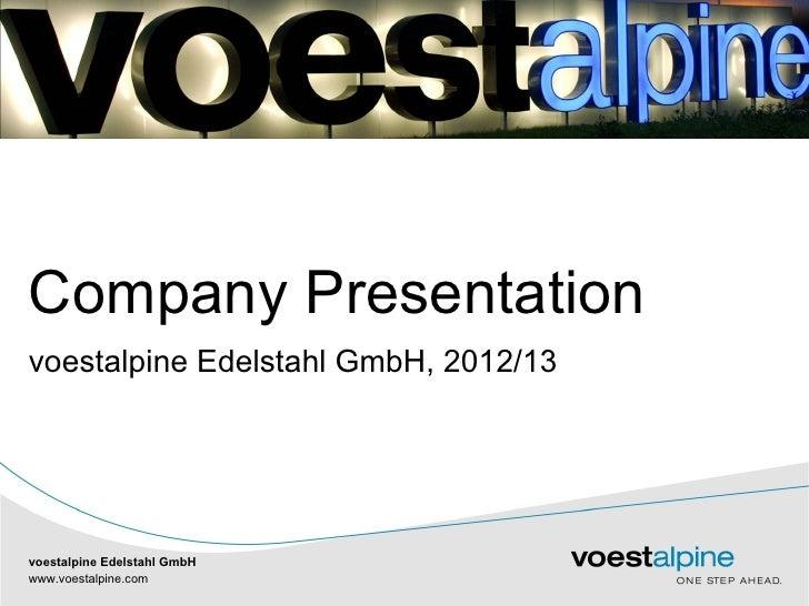 voestalpine Edelstahl GmbH - Presentation 2012/2013