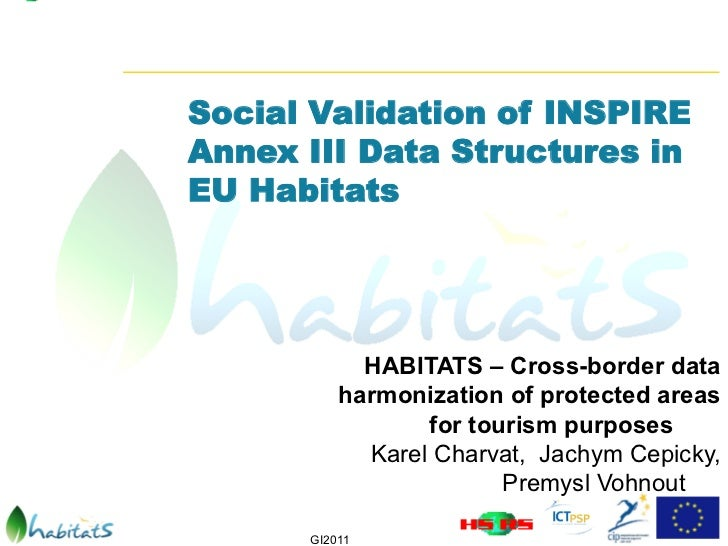 Social Validation of INSPIREAnnex III Data Structures inEU Habitats            HABITATS – Cross-border data          harmo...