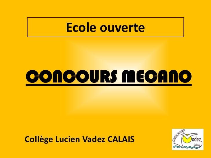 Ecole ouverteCONCOURS MECANOCollège Lucien Vadez CALAIS