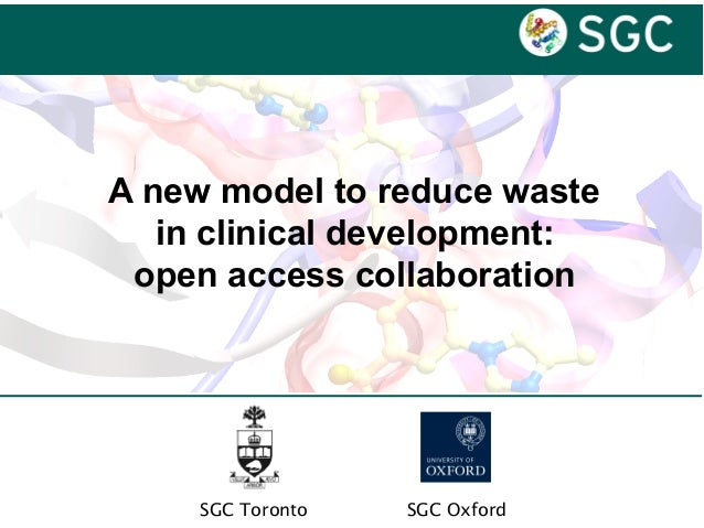 SGC OxfordSGC Toronto A new model to reduce waste in clinical development: open access collaboration