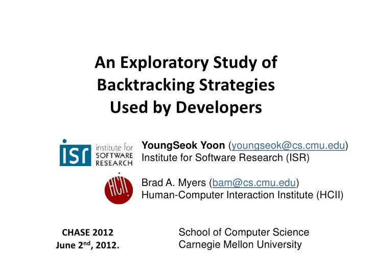 An Exploratory Study of         Backtracking Strategies          Used by Developers                  YoungSeok Yoon (young...