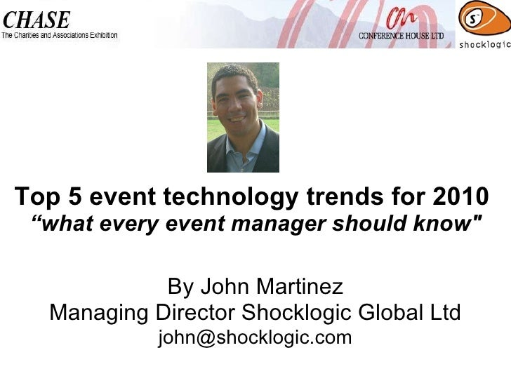 """Top 5 event technology trends for 2010  """"what every event manager should know"""" By John Martinez Managing Director Sho..."""