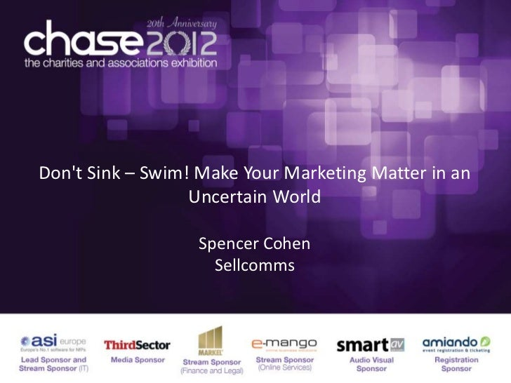 Dont Sink – Swim! Make Your Marketing Matter in an                  Uncertain World                  Spencer Cohen        ...