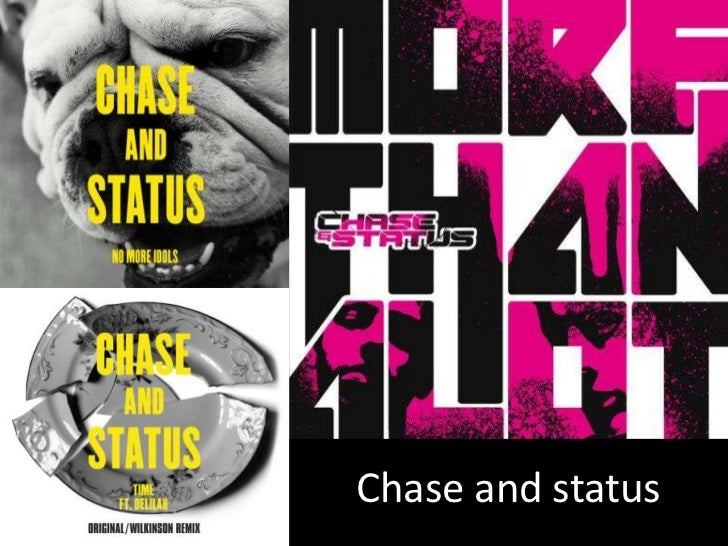Chase and status presentation
