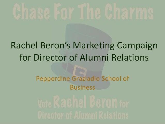 Rachel Beron's Marketing Campaign for Director of Alumni Relations Pepperdine Graziadio School of Business