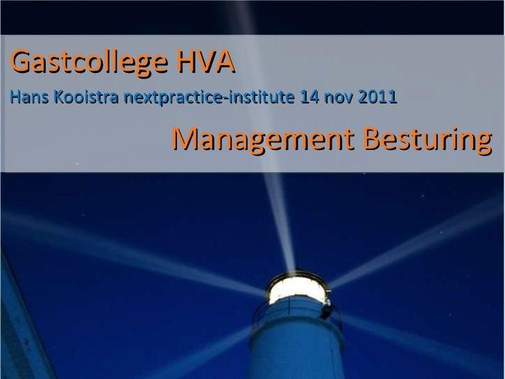 Gastcollege Hans Kooistra HVA 14 november 2011 over management besturing