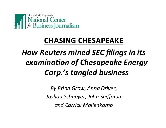 CHASING  CHESAPEAKE   How  Reuters  mined  SEC  filings  in  its   examina7on  of  Chesapeake  Ener...