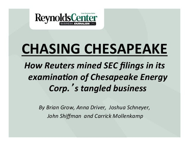 Chasing Chesapeake: How Reuters Mined SEC Filings by Brian Grow