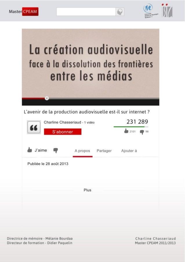 1 L'avenir de la production audiovisuelle est-il sur internet ? - Charline Chasseriaud- Master CPEAM