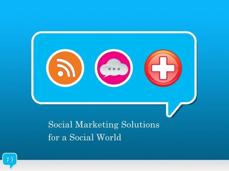 Social Marketing Solutions  for a Social World