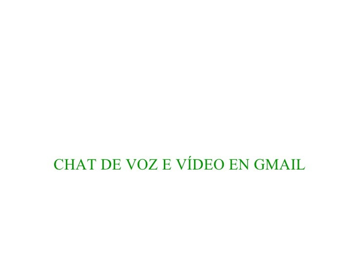 CHAT DE VOZ E VÍDEO EN GMAIL
