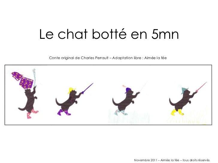 Le chat botté en 5mn Conte original de Charles Perrault – Adaptation libre : Aimée la fée                                 ...