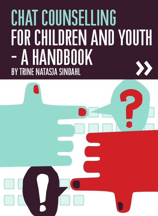 CHAT COUNSELLING FOR CHILDREN AND YOUTH – A HANDBOOK >>BY TRINE NATASJA SINDAHL