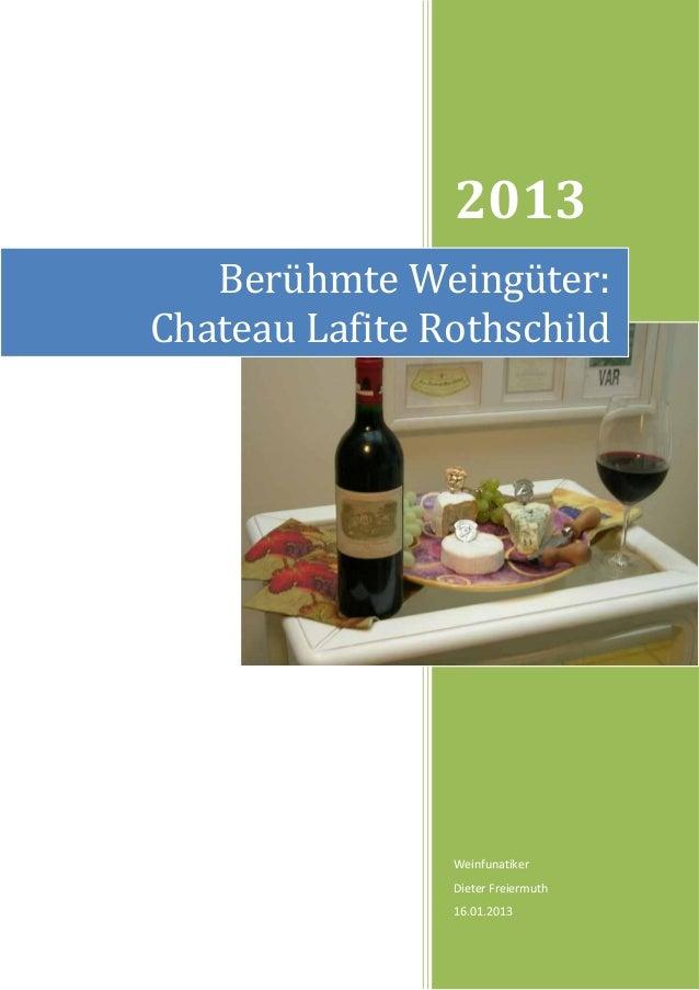 2013   Berühmte Weingüter:Chateau Lafite Rothschild                Weinfunatiker                Dieter Freiermuth         ...