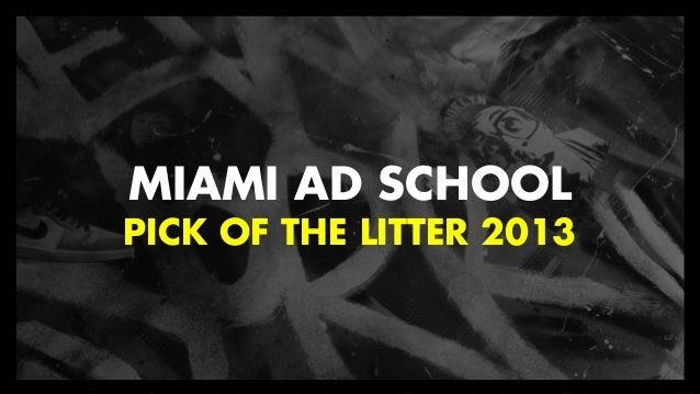 MIAMI AD SCHOOL PICK OF THE LITTER 2013