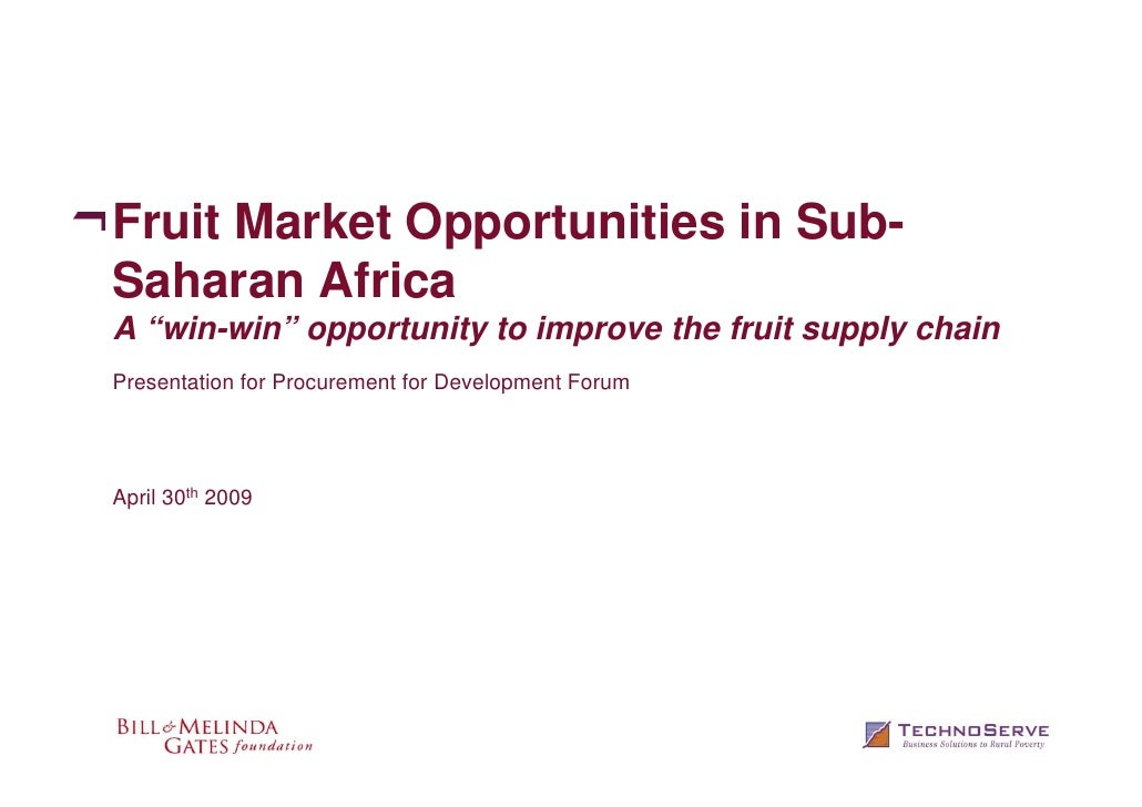"""Fruit Market Opportunities in Sub- Saharan Africa A """"win-win"""" opportunity to improve the fruit supply chain Presentation f..."""