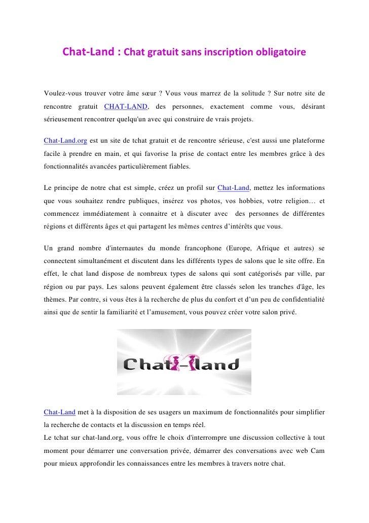 Chat-Land : Chat gratuit sans inscription obligatoireVoulez-vous trouver votre âme sœur ? Vous vous marrez de la solitude ...