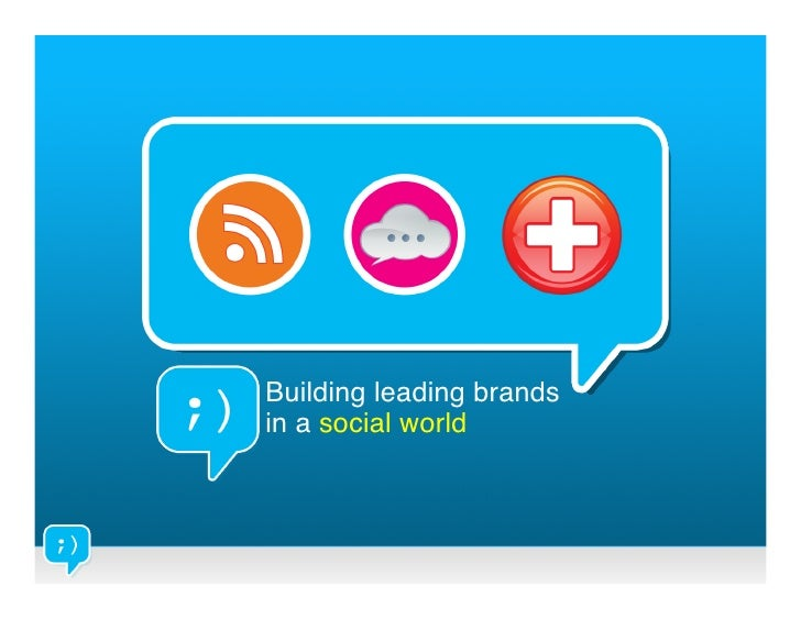 Building leading brands!in a social world!