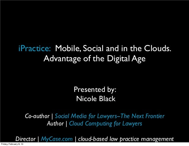iPractice for Lawyers: Cloud and mobile computing and social media