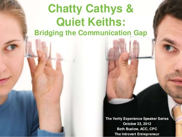 Chatty Cathys &  Quiet Keiths:  Bridging the Communication Gap