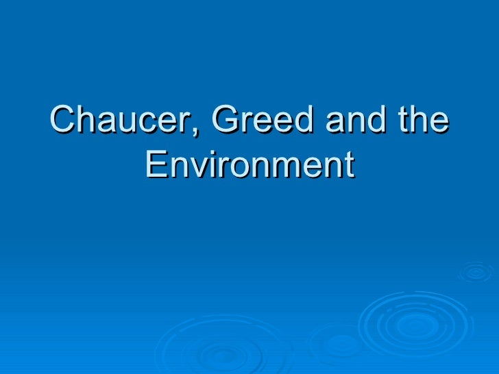 Chaucer, Greed and the Environment