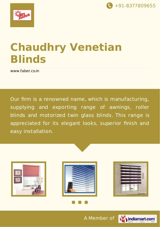 +91-8377809655 A Member of Chaudhry Venetian Blinds www.faber.co.in Our firm is a renowned name, which is manufacturing, su...