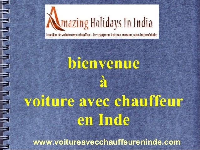 bienvenue à voiture avec chauffeur en Inde www.voitureavecchauffeureninde.com