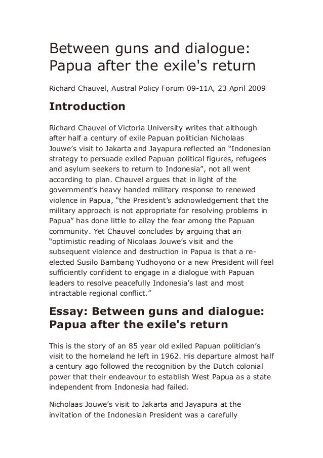 Between guns and dialogue: Papua after the exile's return Richard Chauvel, Austral Policy Forum 09-11A, 23 April 2009 Intr...