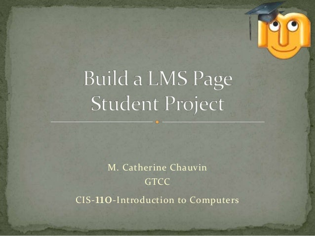 M. Catherine Chauvin GTCC CIS-110-Introduction to Computers