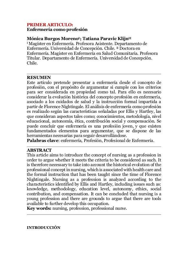 PRIMER ARTICULO: Enfermería como profesión Mónica Burgos MorenoI; Tatiana Paravic KlijnII I Magíster en Enfermería. Profes...