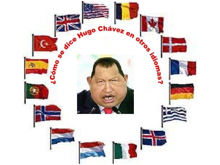 ¿Cómo se dice Hugo Chávez en otros idiomas?