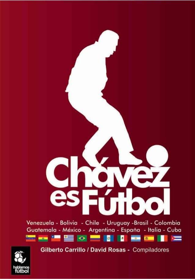 Chávez es Fútbol Expresión de los pueblos Hablamos Fútbol El Vigía estado Mérida, República Bolivariana de Venezuela. www....