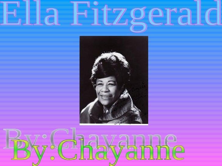 By:Chayanne Ella Fitzgerald