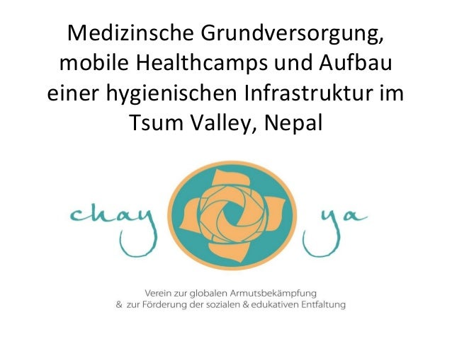 Medizinsche Grundversorgung, mobile Healthcamps und Aufbau einer hygienischen Infrastruktur im Tsum Valley, Nepal