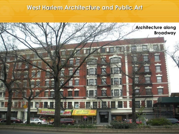 West Harlem Architecture and Public Art Architecture along Broadway