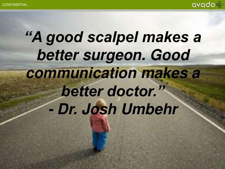 "CONFIDENTIAL          ""A good scalpel makes a           better surgeon. Good          communication makes a               ..."