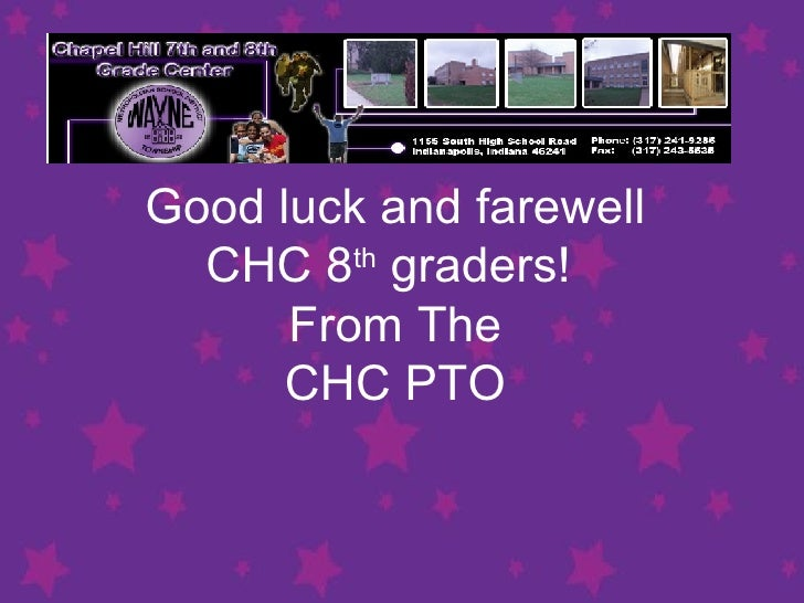 Good luck and farewell  CHC 8 th  graders!  From The CHC PTO