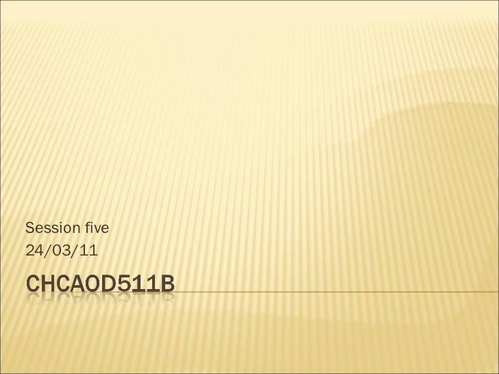 Chcaod511 b session four