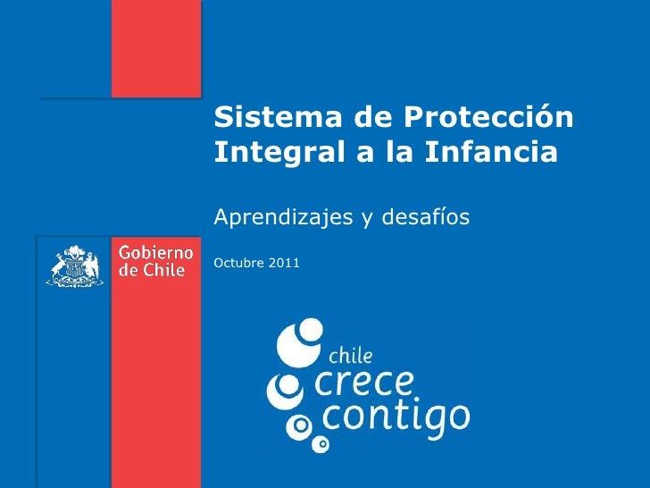 Sistema de ProtecciónIntegral a la InfanciaAprendizajes y desafíosOctubre 2011