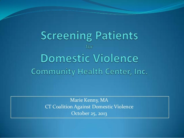 Marie Kenny, MA CT Coalition Against Domestic Violence October 25, 2013