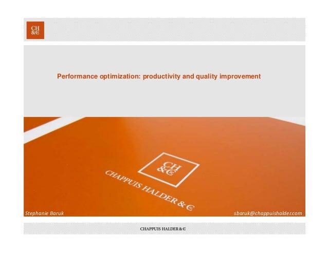 Performance optimization: productivity and quality improvement StephanieBaruk sbaruk@chappuishalder.com