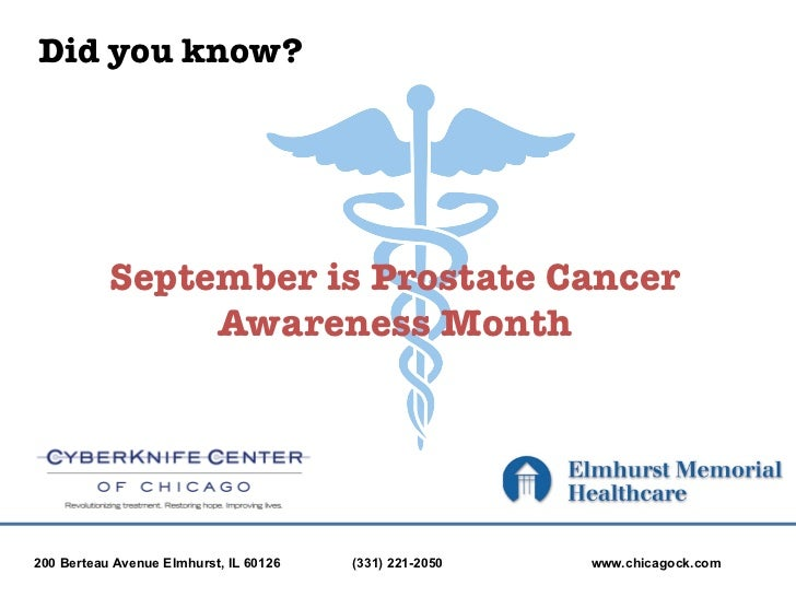 Did you know?           September is Prostate Cancer                Awareness Month200 Berteau Avenue Elmhurst, IL 60126  ...