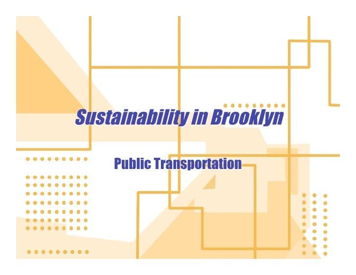 Sustainability in Brooklyn       Public Transportation