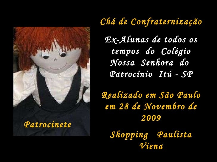 Patrocinete Chá de Confraternização Ex-Alunas de todos os tempos  do  Colégio Nossa  Senhora  do  Patrocínio  Itú - SP Rea...