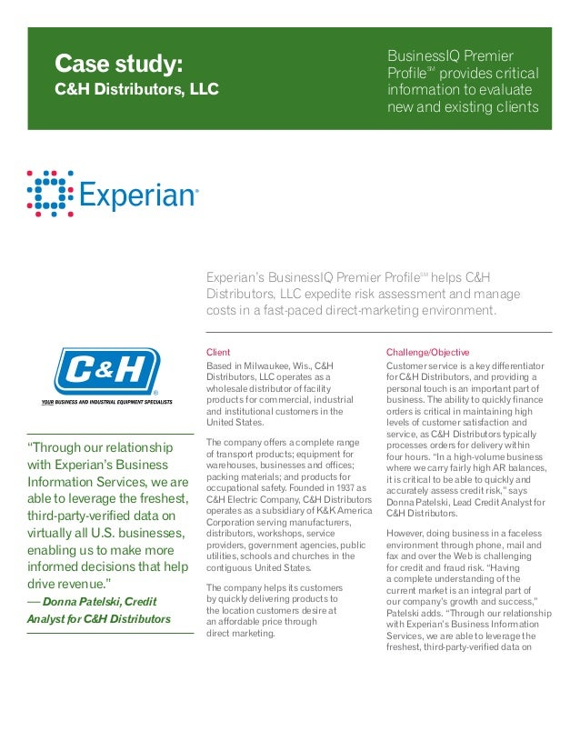 Experian's BusinessIQ Premier ProfileSM helps C&H Distributors, LLC expedite risk assessment and manage costs in a fast-pa...