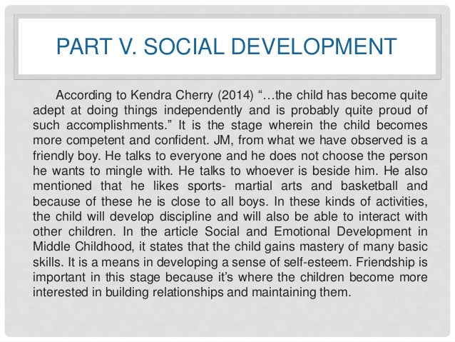 case study on personality development Erik erikson maintained that personality develops in a predetermined order through eight stages of psychosocial development, from infancy to adulthood during each stage, the person.