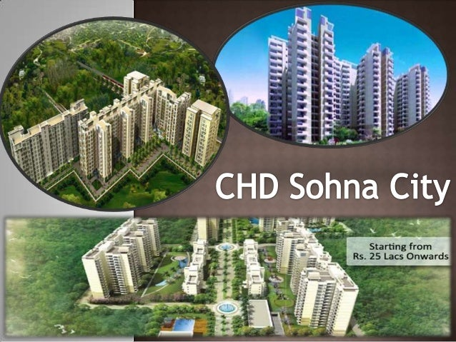 CHD Sohna City Gurgaon Overview  CHD Builders understands that buying a new Apartment is an important decision. CHD is now...