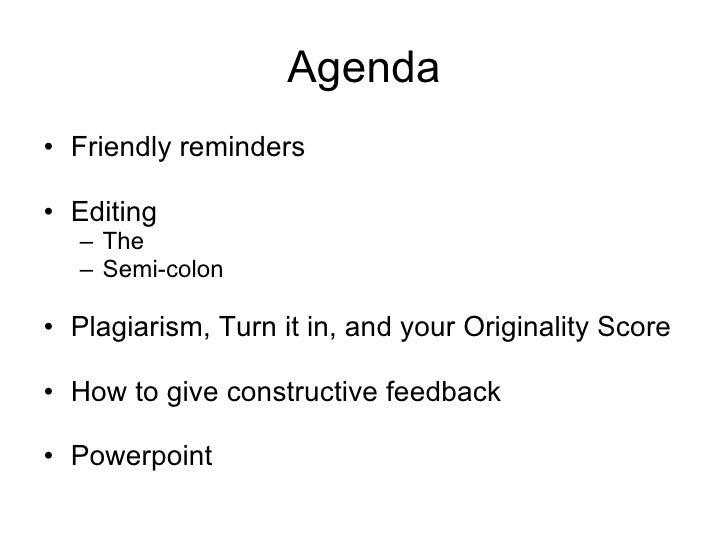 Agenda <ul><li>Friendly reminders </li></ul><ul><li>Editing </li></ul><ul><ul><li>The </li></ul></ul><ul><ul><li>Semi-colo...